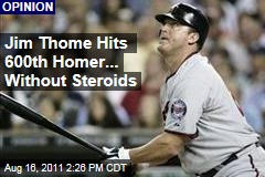 Major League Baseball: Minnesota Twins' Jim Thome Hits 600th Home Run, Steroid-Free