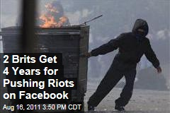 British Riots: Men Get 4 Years in Jail for Pushing Riots on Facebook
