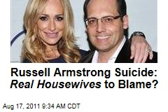 Russell Armstrong Suicide: Is 'Real Housewives of Beverly Hills' to Blame?