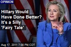 Hillary Would Have Done Better? It's a Silly 'Fairy Tale'