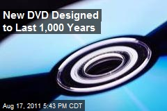 New DVD Designed to Last 1,000 Years