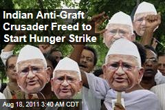 Indian Anti-Corruption Crusader Anna Hazare Freed to Begin Hunger Strike