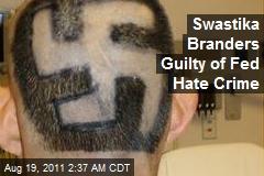 Swastika Branders Guilty of Fed Hate Crime
