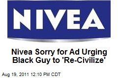 Nivea Sorry for Ad Urging Black Guy to 'Re-Civilize'
