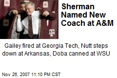 Sherman Named New Coach at A&M