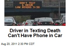Driver in Texting Death Can't Have Phone in Car