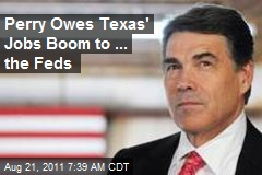 Perry Owes Texas' Jobs Boom to ... the Feds