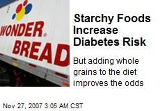 Starchy Foods Increase Diabetes Risk