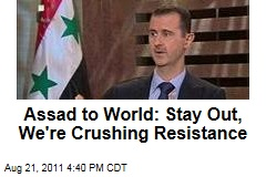 Syrian President Bashar Assad to World: Don't Intervene, Rebellion Will Fail