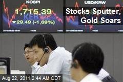 Stocks Sputter, Gold Soars