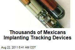 With Kidnappings on the Rise, Thousands of Mexicans Implanting Human Tracking Devices