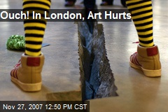 Ouch! In London, Art Hurts