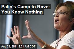 Sarah Palin's Camp to Karl Rove: You Know Nothing About Her 2012 Decision