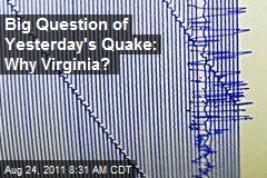 Big Question of Yesterday's Quake: Why Virginia?