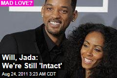 Will, Jada: We're, Uh, Still 'Intact'