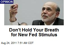 Don't Hold Your Breath for New Fed Stimulus