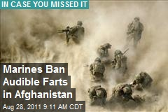 Marines Ban Audible Farts in Afghanistan