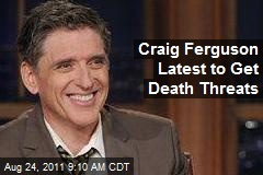 Craig Ferguson Latest to Get Death Threats