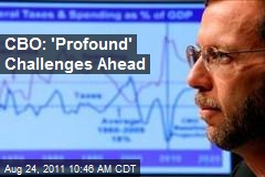 CBO: 'Profound' Challenges Ahead