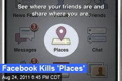 Facebook Kills 'Places'