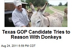 Texas GOP Candidate Tries to Reason With Donkeys