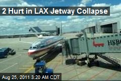2 Hurt in LAX Jetway Collapse