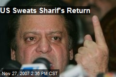 US Sweats Sharif's Return