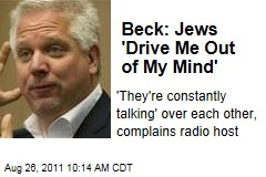 Glenn Beck: 'Constantly Talking' Jewish People 'Drive Me Out of My Mind'