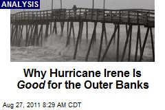 Why Hurricane Irene Is Good for the Outer Banks