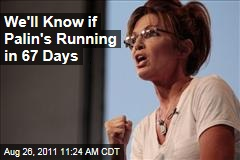 Sarah Palin 2012? We'll Know for Sure in 67 Days