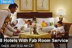 8 Hotels With Fab Room Service