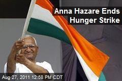 Anna Hazare Ends Hunger Strike