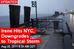 Hurricane Irene Hits New York City, Downgrades to Tropical Storm