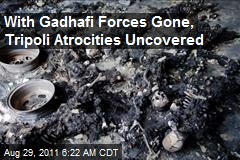 With Gadhafi Forces Gone, Tripoli Atrocities Uncovered