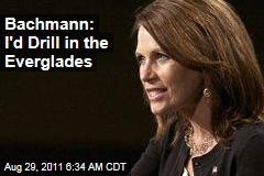 Michele Bachmann, Election 2012: Let's Look Into Everglades Drilling