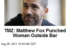 TMZ: Matthew Fox Punched Woman Outside Bar