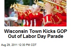 Wisconsin Town Kicks GOP Out of Labor Day Parade