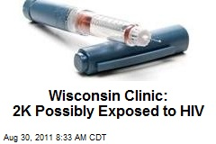 Wisconsin Clinic: 2K Possibly Exposed to HIV