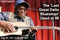 David 'Honeyboy Edwards, 'Last Great Delta Bluesman,' Dead at 96
