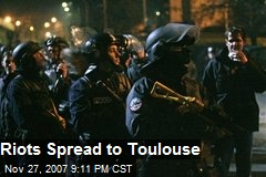 Riots Spread to Toulouse