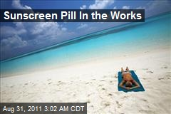 Sunscreen Pill In the Works