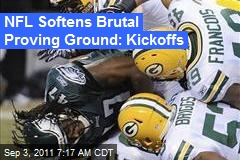 NFL Softens Brutal Proving Ground: Kickoffs
