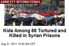 Kids Among 88 Tortured and Killed in Syrian Prisons
