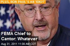 FEMA Chief to Cantor: Whatever