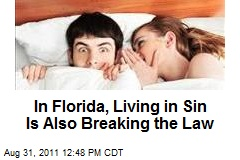 In Florida, Living in Sin Is Also Breaking the Law