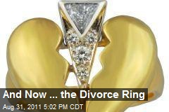 And Now ... the Divorce Ring