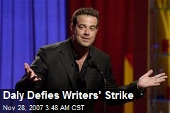 Daly Defies Writers' Strike