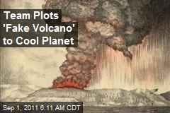 Team Plots 'Fake Volcano' to Cool Planet