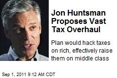 Jon Huntsman Proposes Vast Tax Overhaul