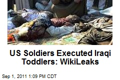 US Soldiers Executed Iraqi Toddlers: WikiLeaks
